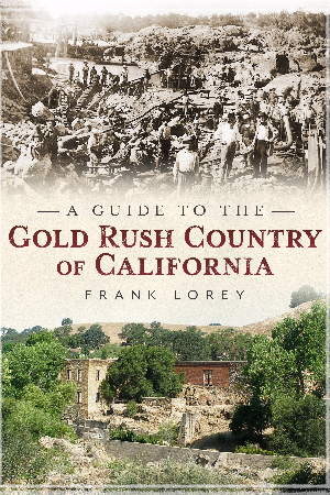 A Guide to the Gold Rush Country of California