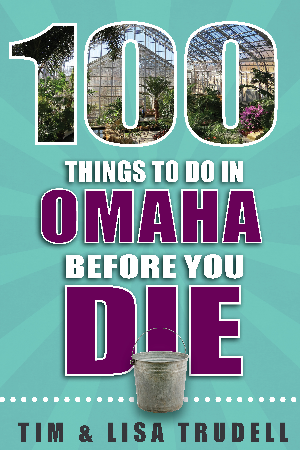 100 Things to Do in Omaha Before You Die