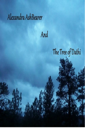 Alexandra Ash- Bearer and the Tree of Dathi