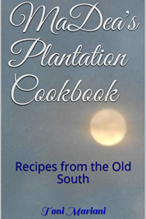 MaDea's Plantation Cookbook
