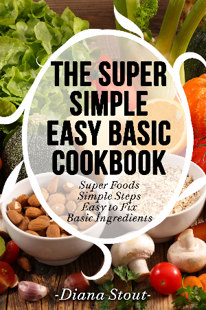 The Super Simple Easy Basic Cookbook